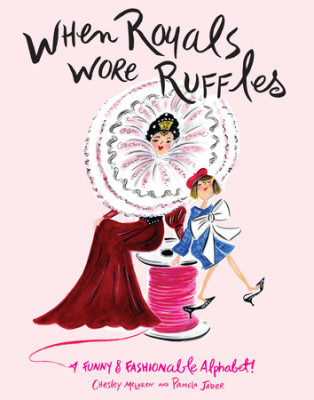 when royals wore ruffles by pamela jaber