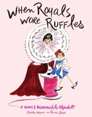 when royals wore ruffles by pamela jaber