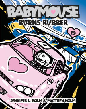 Babymouse #12: Burns Rubber