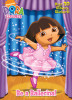 Be a Ballerina! (Dora the Explorer)