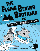 The Flying Beaver Brothers and the Evil Penguin Plan Cover