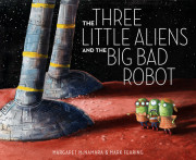 Margaret McNamara on the NYCC Origins of 'The Three Little Aliens and the Big Bad Robot'