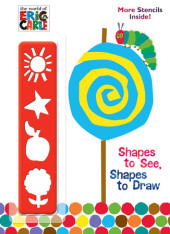 Shapes to See, Shapes to Draw! (The World of Eric Carle) Cover