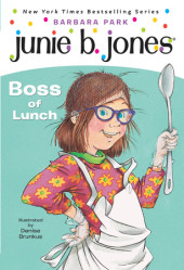 Junie B., First Grader: Boss of Lunch Cover