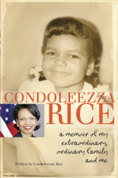 Condoleezza Rice: A Memoir of My Extraordinary, Ordinary Family and Me Cover