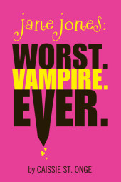 Jane Jones: Worst. Vampire. Ever. Cover