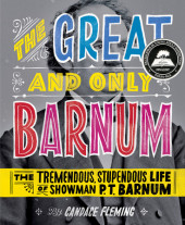 The Great and Only Barnum: The Tremendous, Stupendous Life of Showman P. T. Barnum Cover
