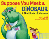 Suppose You Meet a Dinosaur: A First Book of Manners Cover