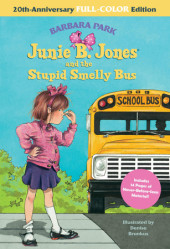 Junie B. Jones and the Stupid Smelly Bus: 20th-Anniversary Full-Color Edition Cover