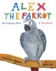 Alex the Parrot: No Ordinary Bird