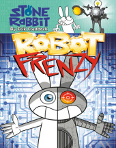 Stone Rabbit #8: Robot Frenzy Cover