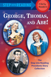 George, Thomas, and Abe!