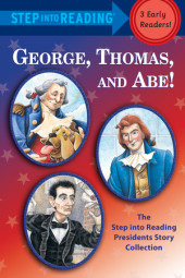 George, Thomas, and Abe! Cover