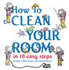 How to Clean Your Room in 10 Easy Steps