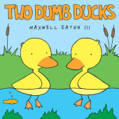 Two Dumb Ducks Cover