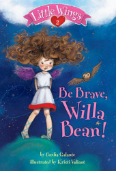 Little Wings #2: Be Brave, Willa Bean! Cover