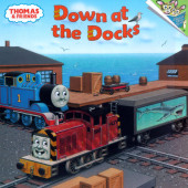 Thomas & Friends: Down at the Docks (Thomas & Friends) Cover