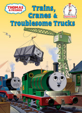 Thomas and Friends: Trains, Cranes and Troublesome Trucks (Thomas & Friends) Cover
