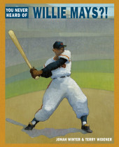 You Never Heard of Willie Mays?! Cover