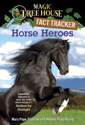 Magic Tree House Fact Tracker #27: Horse Heroes Cover
