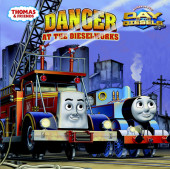 Danger at the Dieselworks (Thomas & Friends) Cover