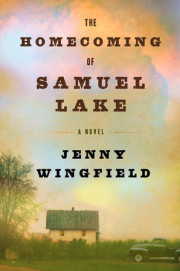 Win an advance reader's edition of THE HOMECOMING OF SAMUEL LAKE