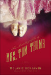 Enter to win an advance copy of THE AUTOBIOGRAPHY OF MRS. TOM THUMB by Melanie Benjamin!