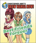 Best Friends Forever: Christopher Hart's Draw Manga Now!