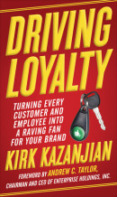 Driving Loyalty by Kirk Kazanjian