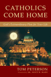 Catholics Come Home - Tom Peterson