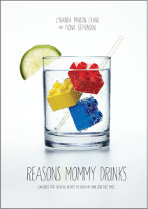 Reasons Mommy Drinks by Lyranda Martin Evans and Fiona Stevenson