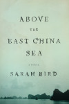 Sarah Bird on Researching Above the East China Sea