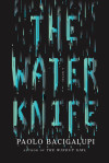 Paolo Bacigalupi's 'The Water Knife': Fiction or Prediction?
