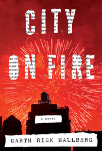City on Fire by Garth Risk Hallberg