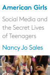 Starting the Conversation With Nancy Jo Sales's American Girls