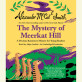 The Mystery of Meerkat Hill by Alexander McCall Smith