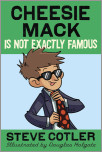Cheesie Mack Is Not Exactly Famous