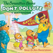 The Berenstain Bears Don't Pollute (Anymore) Cover