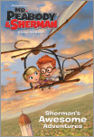 Sherman's Awesome Adventures (Mr. Peabody & Sherman)