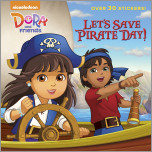 Let's Save Pirate Day! (Dora and Friends)