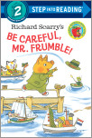 Richard Scarry's Be Careful, Mr. Frumble! (Richard Scarry)