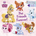 Pet Friends Forever! (Disney Princess: Palace Pets)