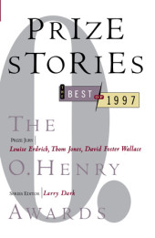Prize Stories 1997: The O. Henry Awards Cover