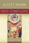 First Comes Love - Scott Hahn