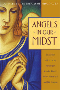 Angels in Our Midst by Compiled by the Editors of Guideposts