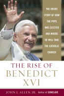 The Rise of Benedict XVI by John L. Jr Allen