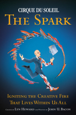 CIRQUE DU SOLEIL (R) THE SPARK
