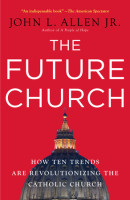 The Future Church by John L. Jr Allen