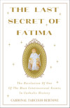 The Last Secret of Fatima - Cardinal Tarcisio Bertone