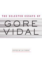 Selected Essays of Gore Vidal Cover